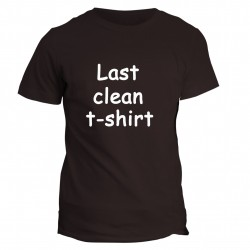 T-shirt napis Last clean t-shirt