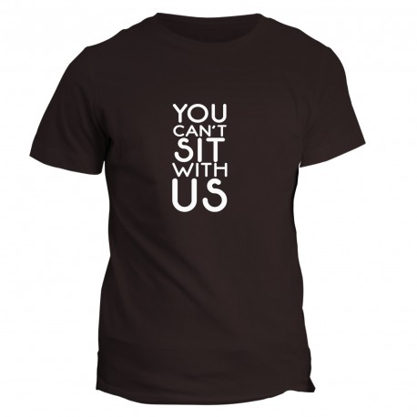 T-shirt napis You can't sit with us