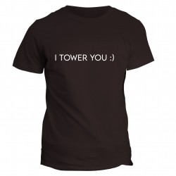 T-shirt I Tower You