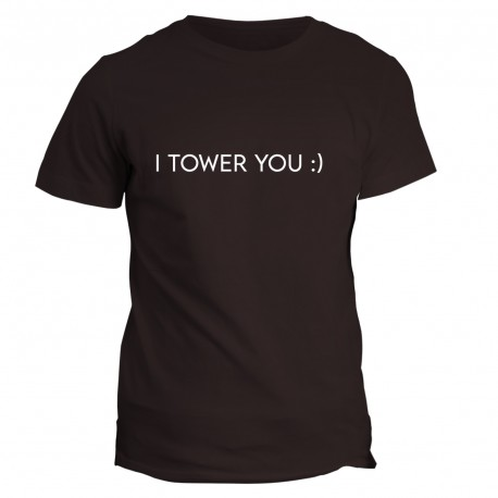 T-shirt z napisem I Tower You