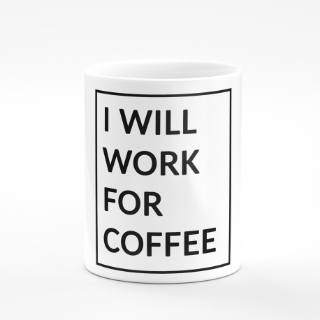 Kubek I'll work for coffe