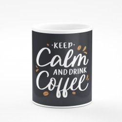Kubek keep calm and drink coffe