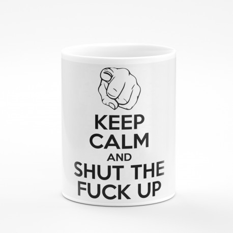 Kubek keep calm and shut the fuck up